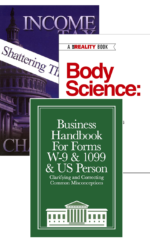 Business W-9 Handbook with Income Tax: Shattering the Myths and Body Science