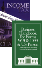 Business W-9 Handbook + Income Tax: Shattering the Myths